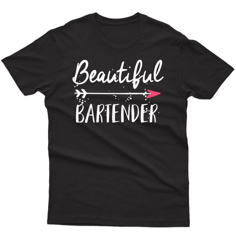 Bartender Birthday Gifts Shirts For Bartenders T-shirt