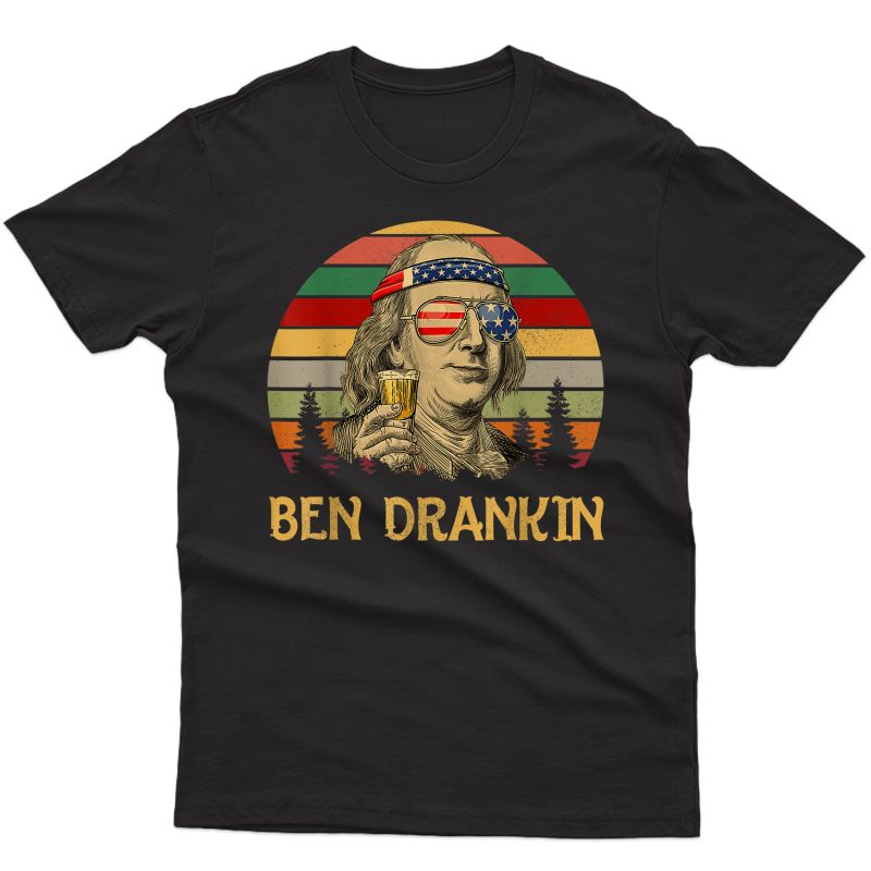 Ben Drankin Franklin Beer American Patriot July 4th T-shirt