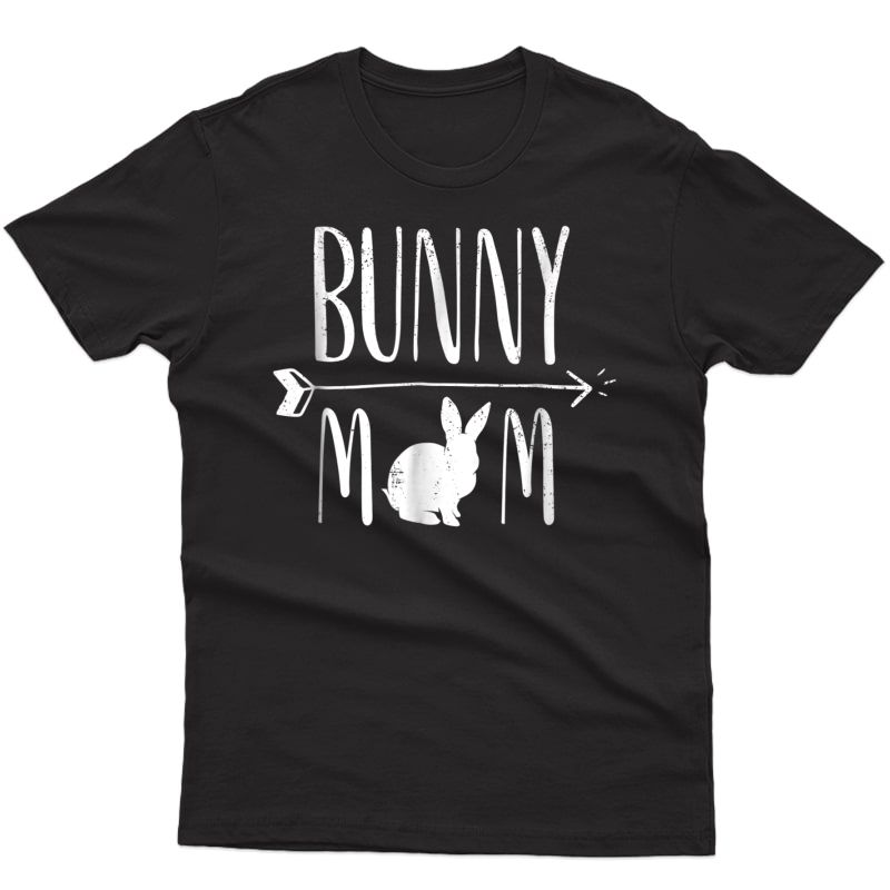 Bunny Mom Funny Bunnies Rabbit Gift T-shirt -