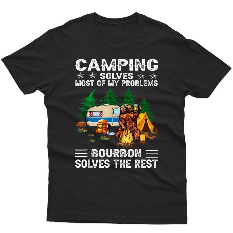 Camping Solves Most Of My Problems - Bear And Bourbon T-shirt