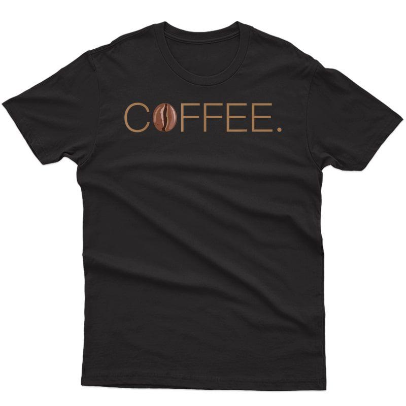 Coffee. Design With Fun Coffee Bean Logo T-shirt