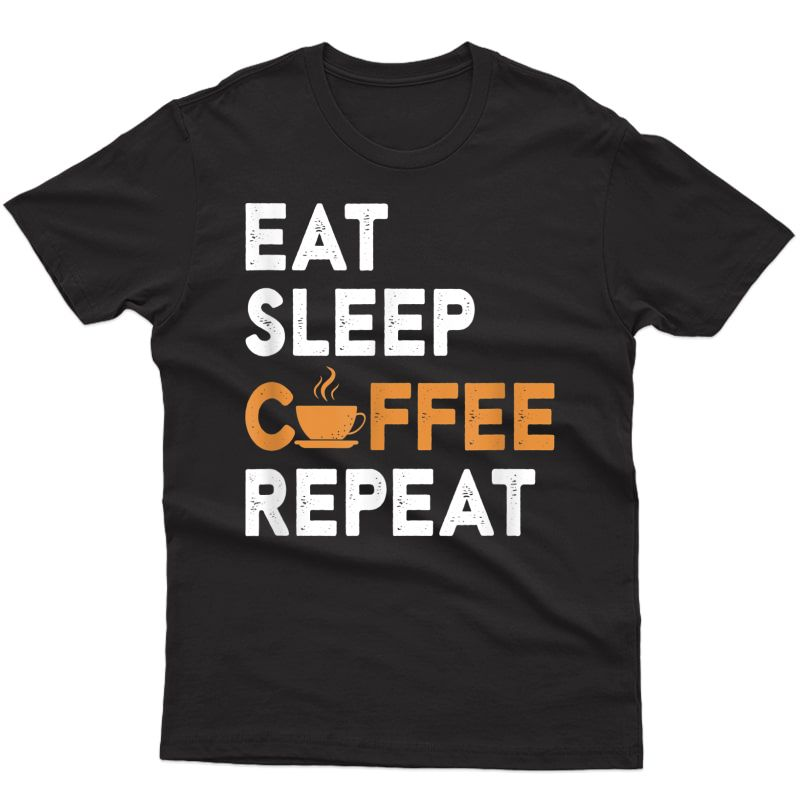 Coffee Lovers - Eat Sleep Coffee Repeat T-shirt