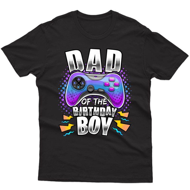 Dad Of The Birthday Boy Matching Video Gamer Birthday Party T-shirt