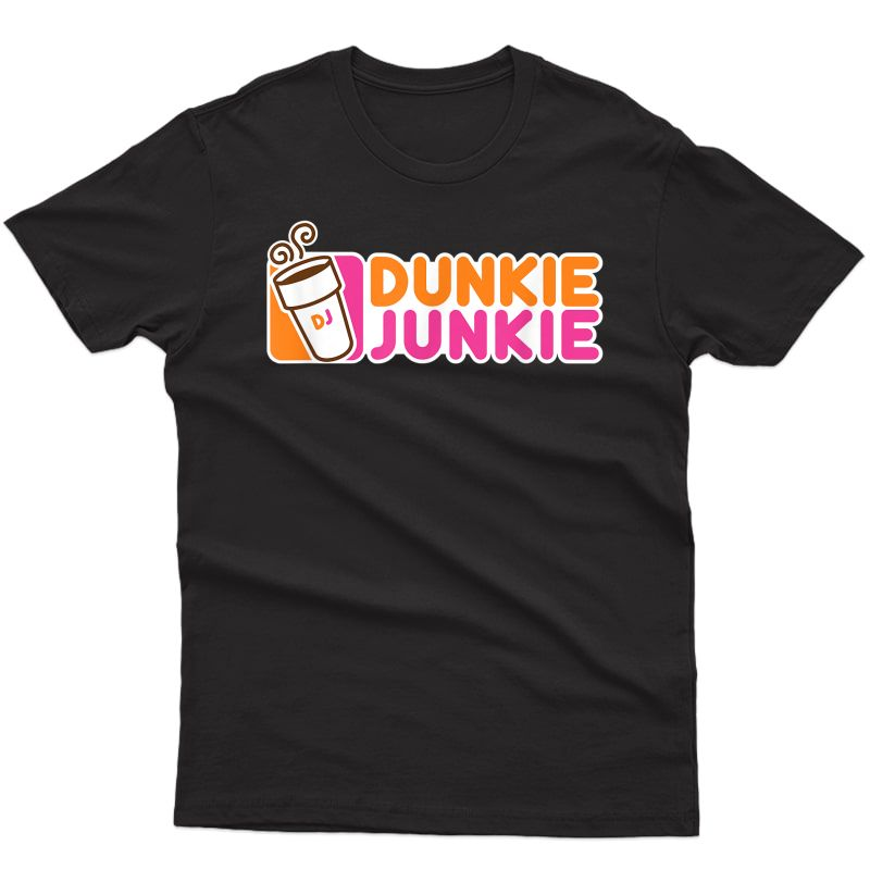 Dunkie Junkie - Funny Coffee Lover - Gift T-shirt