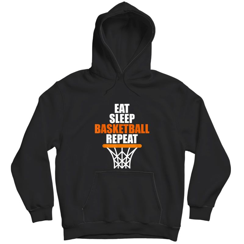 Eat. Sleep. Basketball. Repeat. T Shirt For Basketball Fans Unisex Pullover Hoodie