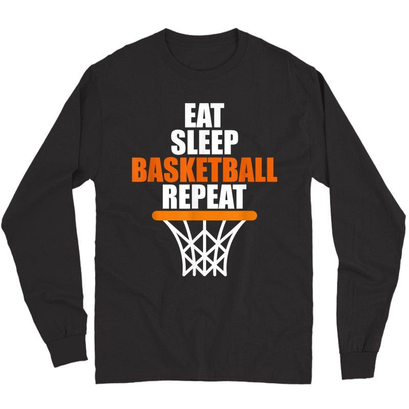 Eat. Sleep. Basketball. Repeat. T Shirt For Basketball Fans Long Sleeve T-shirt