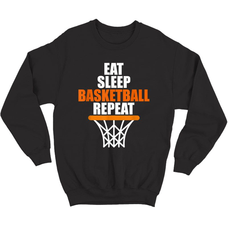 Eat. Sleep. Basketball. Repeat. T Shirt For Basketball Fans Crewneck Sweater