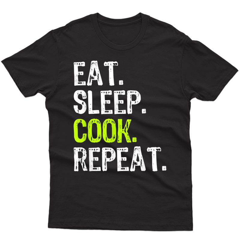 Eat Sleep Cook Repeat Cooking Gift Chef T-shirt