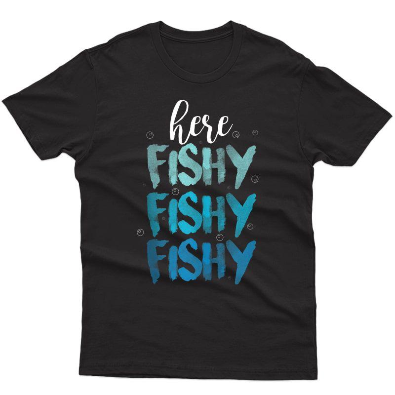 Funny Fishing Here Fishy Love Summer Lake Gift Tank Top Shirts