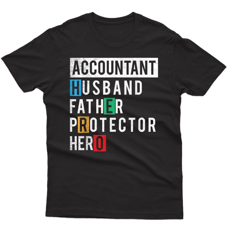 Husband Father Protector Hero Accountant Birthday Gift T-shirt