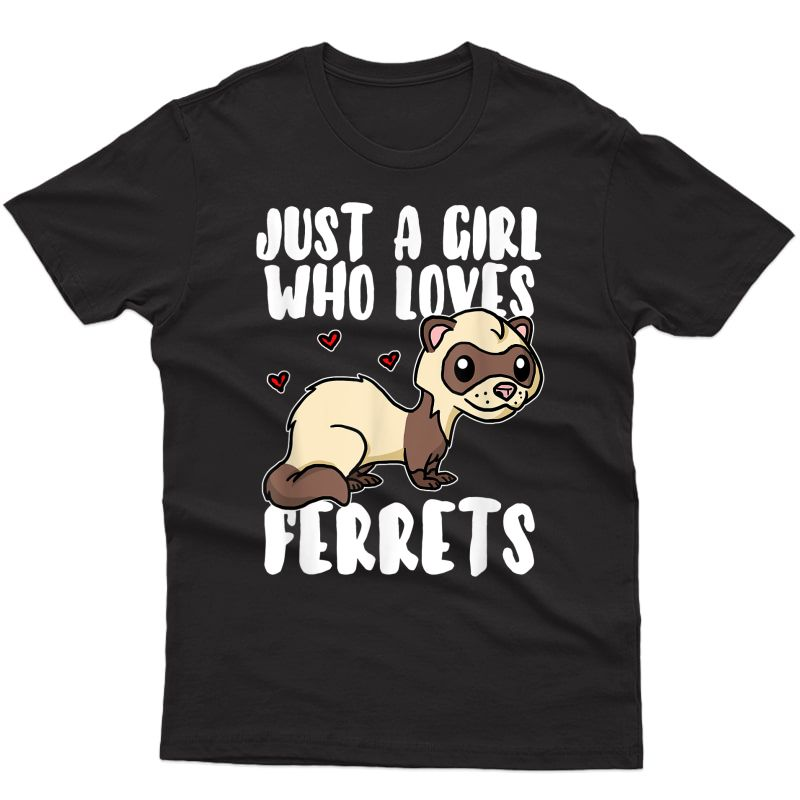 Just A Girl Who Loves Ferrets Cute Weasel Ferret Costume T-shirt