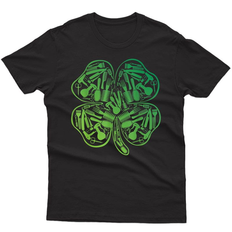Lucky Hairstylist Barber Tools Funny St Patrick's Day Gift T-shirt