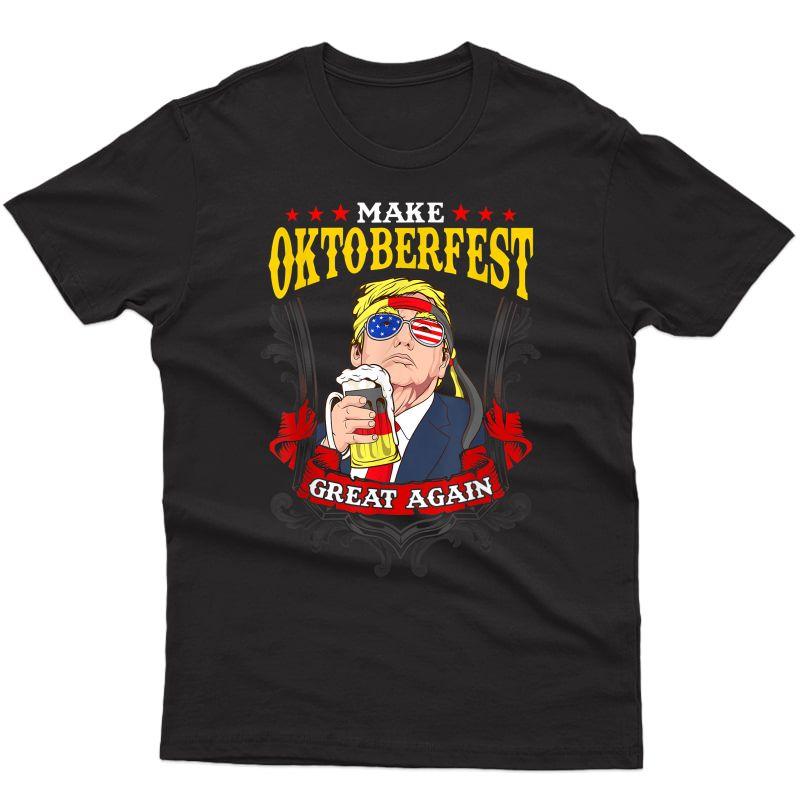 Make Oktoberfest Great Again German Trump Beer Mug Prost T-shirt