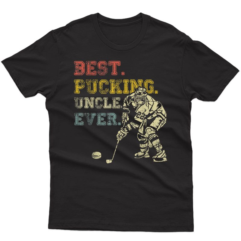S Best Pucking Uncle Ever Funny Hockey Uncle Vintage T-shirt