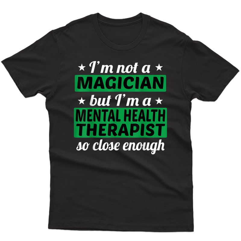 Tal Health Therapist T-shirt Not A Magician Counselor