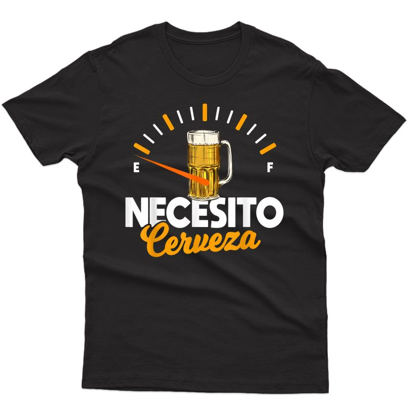 Mexican Beer Necesito Cerveza Cool & Funny Sayings T-shirt