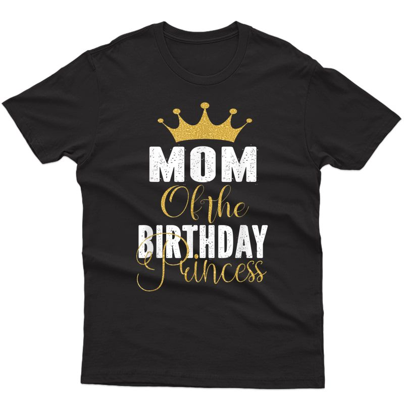 Mom Of The Birthday Princess Girls Party T-shirt