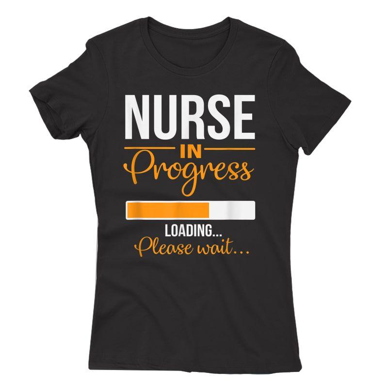 Nurse In Progress Nurse Gift Funny Nursing School T-shirt