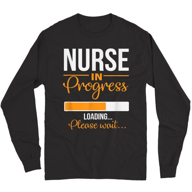Nurse In Progress Nurse Gift Funny Nursing School T-shirt Long Sleeve T-shirt