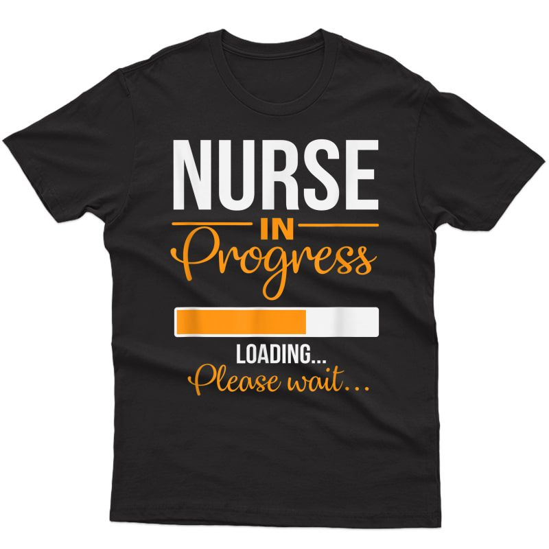 Nurse In Progress Nurse Gift Funny Nursing School T-shirt