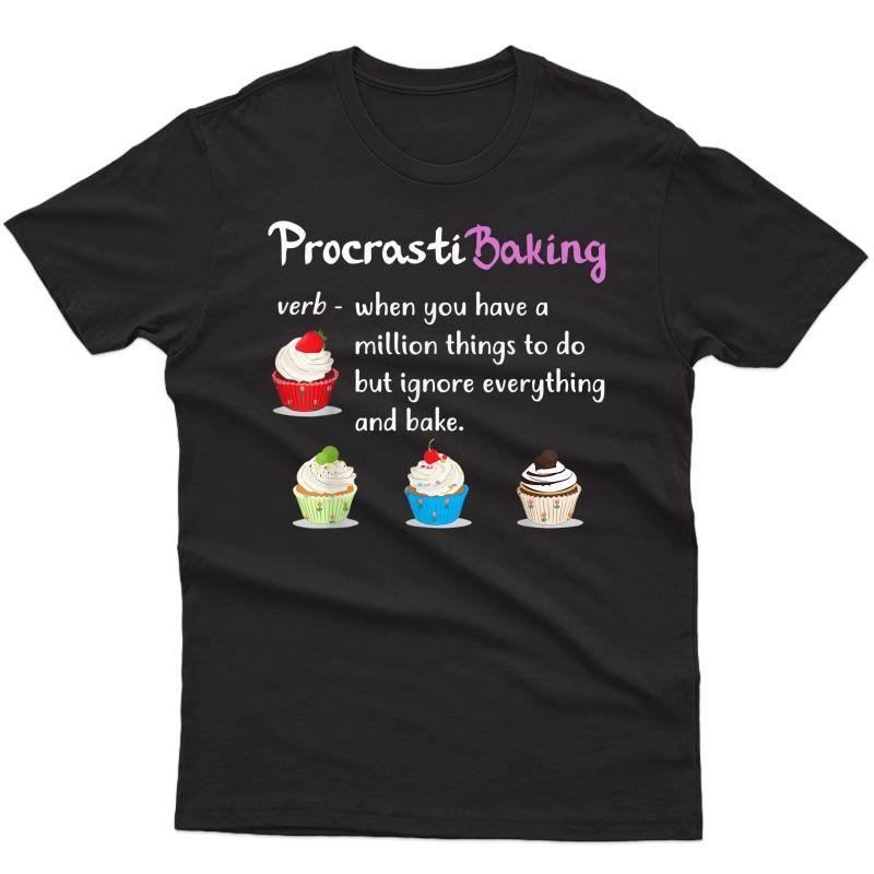 Procrastibaking Cupcake Baking Gift For Baking Lovers T-shirt
