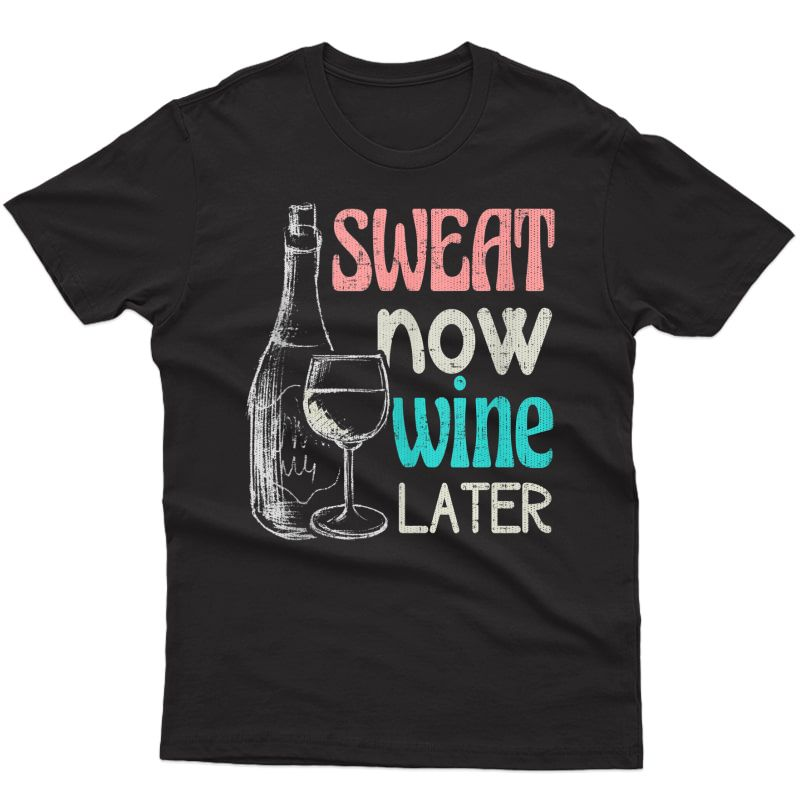 Sweat Now Wine Later Funny Run Workout Ness Gift Tank Top Shirts