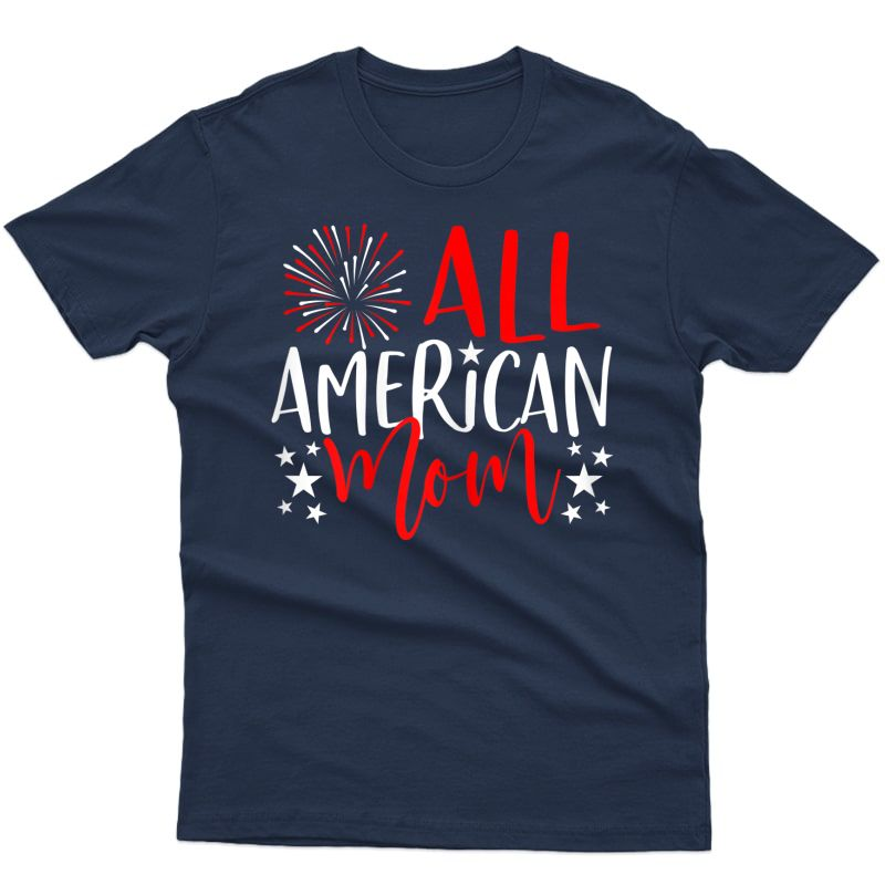 4th Of July Family Matching Shirts All American Mom T-shirt