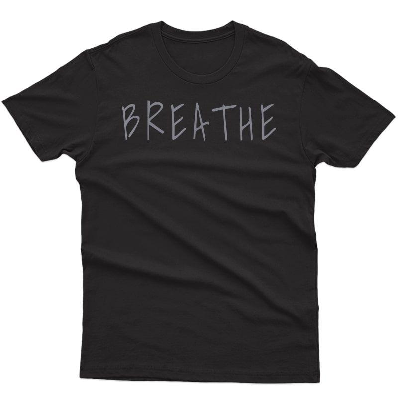 Zen Calm Breathe Yoga Meditation T-shirt